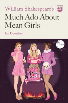 William Shakespeare's much ado about mean girls cover image