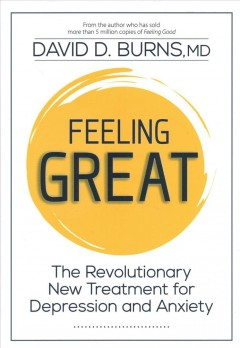 Feeling great : the revolutionary new treatment for depression and anxiety cover image