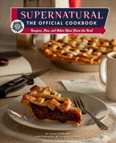 Supernatural : the official cookbook : burgers, pies, and other bites from the road cover image