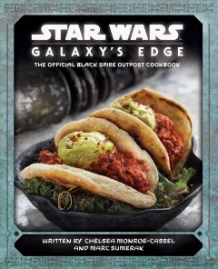 Star Wars galaxy's edge cookbook : the official Black Spire Outpost cookbook cover image