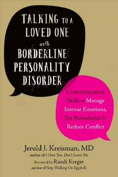 Talking to a loved one with borderline personality disorder : communication skills to manage intense emotions, set boundaries & reduce conflict cover image