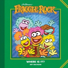 Jim Henson's Fraggle Rock. Where is it? cover image