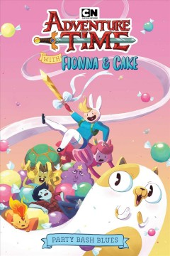 Adventure time with Fionna & Cake. Party bash blues cover image