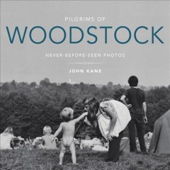 Pilgrims of Woodstock : never-before-seen photos cover image