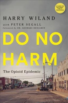 Do no harm : the opioid epidemic cover image
