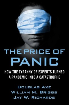 The price of panic : how the tyranny of experts turned a pandemic into a catastrophe cover image