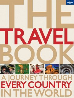 Lonely Planet. The travel book : a journey through every country in the world cover image