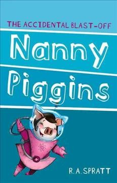 Nanny Piggins and the accidental blast-off cover image