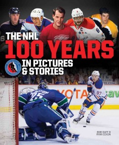 The NHL : 100 years in pictures and stories cover image