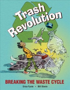 Trash revolution : breaking the waste cycle cover image