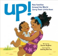Up! : how families around the world carry their little ones cover image