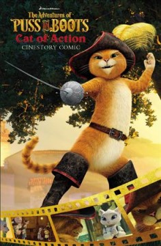 The adventures of Puss in Boots. Cat of action : cinestory comic cover image