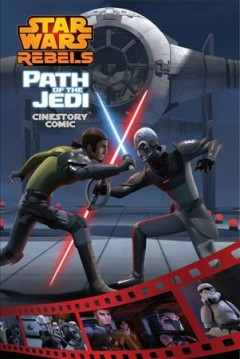 Star Wars rebels : Cinestory comic. Path of the Jedi cover image