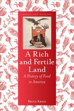 A rich and fertile land : a history of food in America cover image