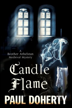 Candle flame : being the thirteenth of the sorrowful mysteries of Brother Athelstan cover image