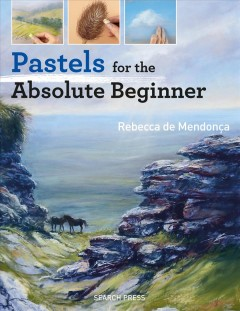 Pastels for the absolute beginner cover image