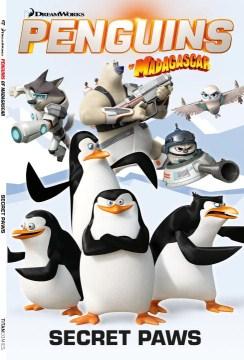 Penguins of Madagascar. 4, Secret paws cover image