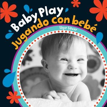Baby play = Jugando con bebé cover image