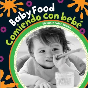 Baby food = Comiendo con bebé cover image