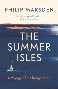 The Summer Isles : a voyage of the imagination cover image