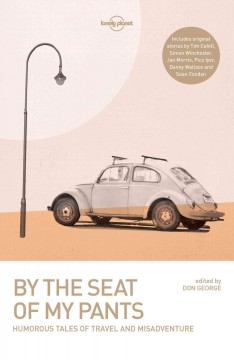 By the seat of my pants : humorous tales of travel and misadventure cover image