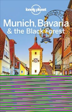 Lonely Planet. Munich, Bavaria & the Black Forest cover image