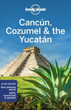 Lonely Planet. Cancun, Cozumel & the Yucatan cover image