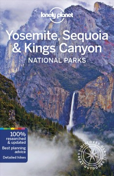 Lonely Planet. Yosemite, Sequoia & Kings Canyon National Parks cover image