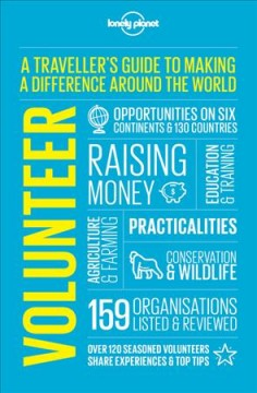Lonely Planet. Volunteer : a traveller's guide to making a difference around the world cover image