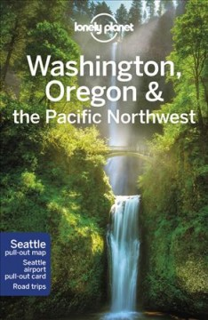 Lonely Planet. Washington, Oregon & the Pacific Northwest cover image