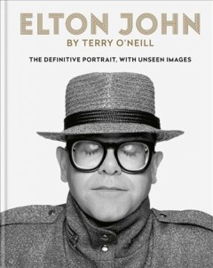 Elton John by Terry O'Neill : the definitive portrait, with unseen images cover image