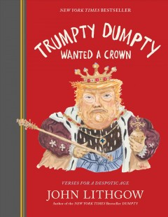 Trumpty Dumpty wanted a crown : verses for a despotic age cover image