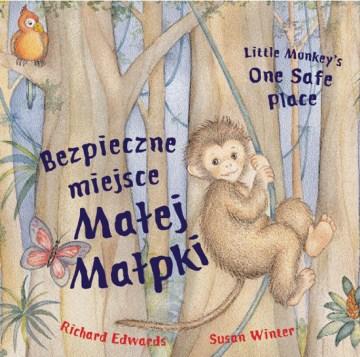 Bezpieczne miejsce małej małpki = Little Monkey's one safe place cover image