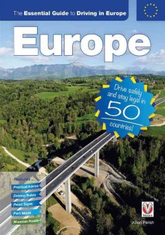 The essential guide to driving in Europe : drive safely and stay legal in 50 countries cover image