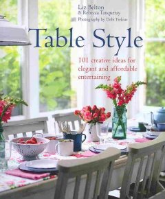 Table style : 101 creative ideas for elegant and affordable entertaining cover image