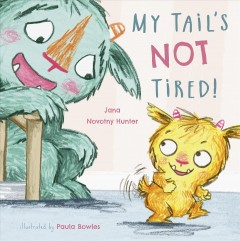 My tail's not tired! cover image