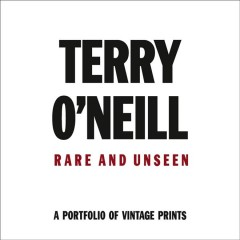 Terry O'Neill, rare and unseen : a portfolio of vintage prints cover image