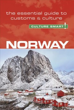 Norway : culture smart! the essential guide to customs & culture cover image