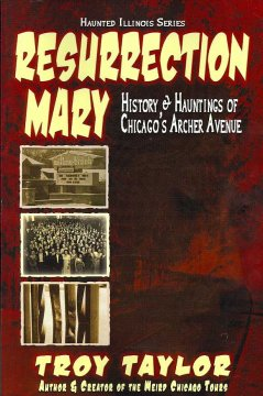 Resurrection Mary : History & hauntings of Chicago's Archer Avenue cover image
