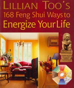 Lillian Too's 168 feng shui ways to energize your life cover image