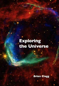 Exploring the universe : the illustrated guide to cosmology cover image