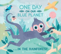 One day on our blue planet ...in the rainforest cover image