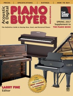 Acoustic & digital piano buyer : the definitive guide to buying new, used, and restored pianos cover image