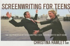 Screenwriting for teens : the 100 principles of scriptwriting every budding writer must know cover image