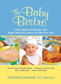 The baby bistro : child-approved recipes and expert nutrition advice for the first year cover image