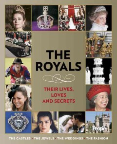 The Royals : their lives, loves and secrets cover image