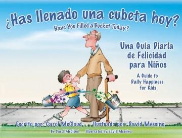 Has llenado una cubeta hoy? : Una Guia Diaria De Felicidades Para Ninos cover image