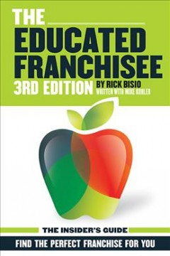 The educated franchisee : find the perfect franchise for you cover image