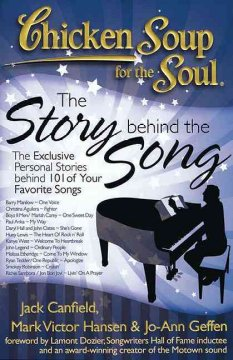 Chicken soup for the soul : the story behind the song : the exclusive personal stories behind 101 of your favorite songs cover image