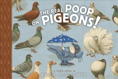 The real poop on pigeons! : a Toon book cover image